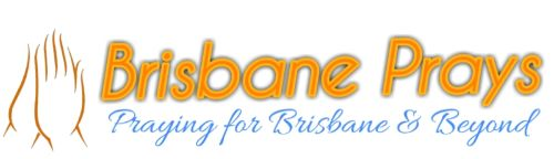 Brisbane Prays Praying for Brisbane & Beyond Banner